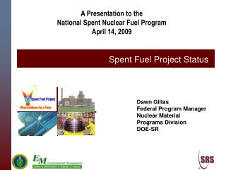 A Presentation to the National Spent Nuclear Fuel Program April 14, 2009