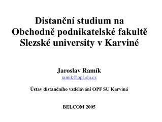 Distanční studium na  Obchodně podnikatelské fakultě  Slezské university v Karviné