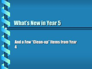 What�s New in Year 5