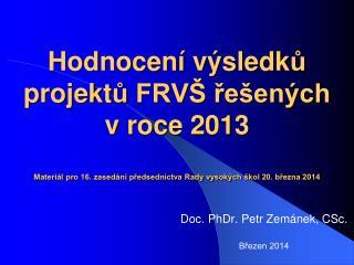 Doc. PhDr. Petr Zemánek, CSc. Březen 2014
