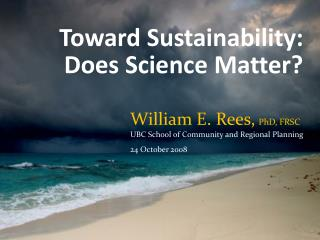 Toward Sustainability: Does Science Matter?