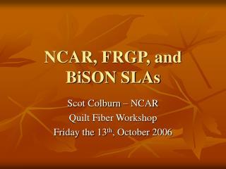 NCAR, FRGP, and BiSON SLAs