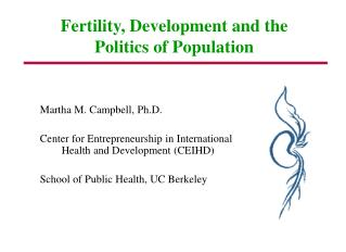 Martha M. Campbell, Ph.D.  Center for Entrepreneurship in International Health and Development CEIHD   School of Public
