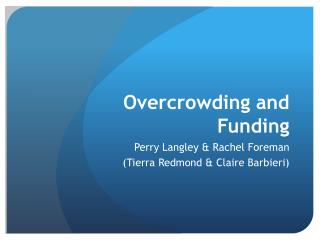 Overcrowding and Funding