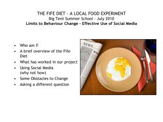 Who am I? A brief overview of the Fife Diet What has worked in our project