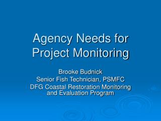 Agency Needs for Project Monitoring