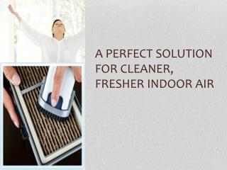 A Perfect Solution for Cleaner, Fresher Indoor Air