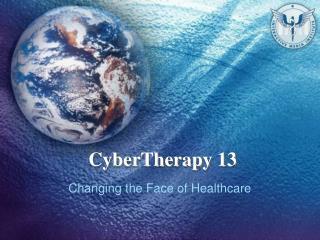 CyberTherapy 13