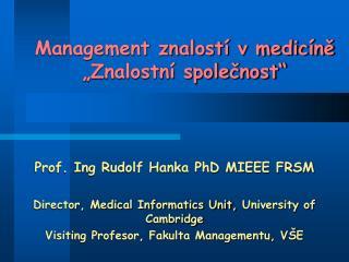 """Management znalostí v medicíně """"Znalostní společnost"""""""