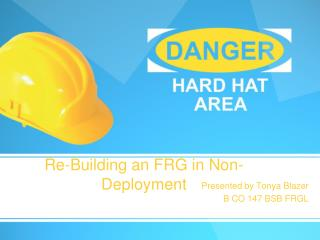 Re-Building an FRG in Non-Deployment