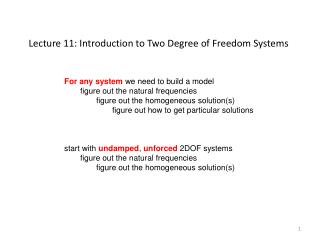 Lecture 11: Introduction to Two Degree of Freedom Systems