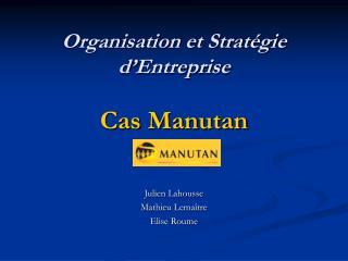 Organisation et Stratégie d'Entreprise Cas Manutan