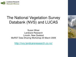 The National Vegetation Survey Databank (NVS) and LUCAS Susan Wiser Landcare Research