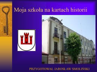 Moja szkoła na kartach historii