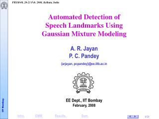 Automated Detection of  Speech Landmarks Using  Gaussian Mixture Modeling A. R. Jayan P. C. Pandey