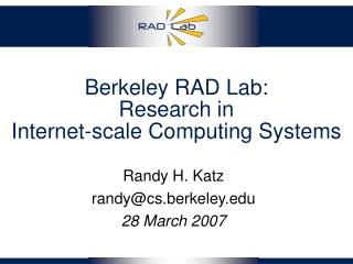Berkeley RAD Lab:  Research in  Internet-scale Computing Systems