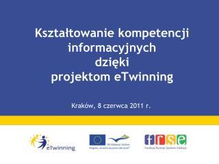 Kształtowanie kompetencji informacyjnych  dzięki  projektom eTwinning