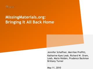MissingMaterials: Bringing It All Back Home