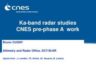 Ka-band radar studies CNES pre-phase A  work