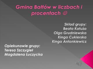 Gmina Bałtów w liczbach i procentach  