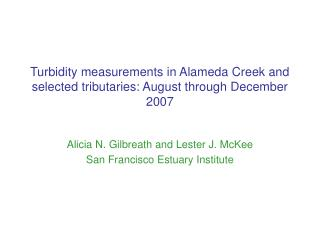 Turbidity measurements in Alameda Creek and selected tributaries: August through December 2007