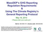 MassDEP s GHG Reporting Regulation Requirements    Using The Climate Registry s General Reporting Protocol