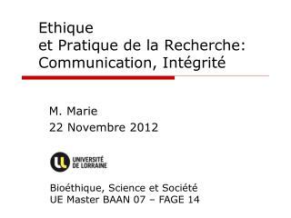 Ethique  et Pratique de la Recherche: Communication, Intégrité