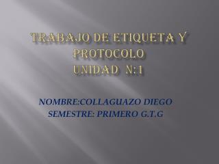 TRABAJO DE ETIQUETA Y PROTOCOLO UNIDAD  N:1