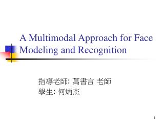 A Multimodal Approach for Face Modeling and Recognition
