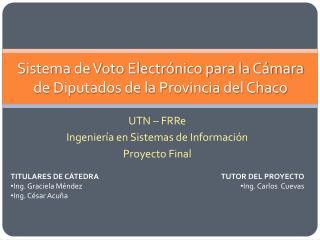 Sistema de Voto Electrónico para la Cámara de Diputados de la Provincia del Chaco