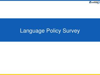Language Policy Survey