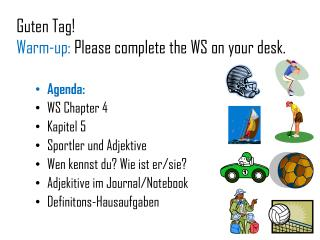 Guten  Tag! Warm-up:  Please complete the WS on your desk.