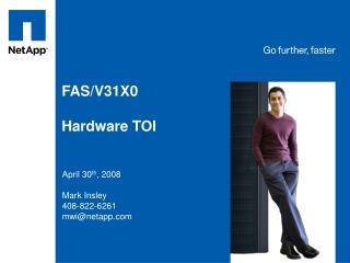 FAS/V31X0  Hardware TOI
