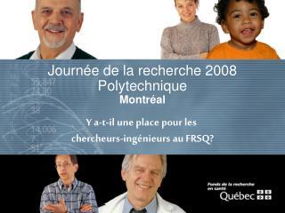Journée de la recherche 2008 Polytechnique Montréal