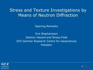 Stress and Texture Investigations by Means of Neutron Diffraction