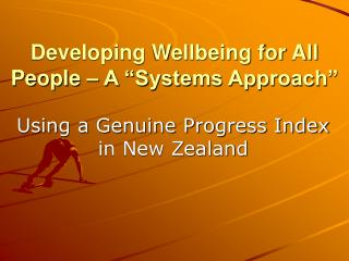 "Developing Wellbeing for All People – A ""Systems Approach"""