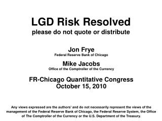 LGD Risk Resolved please do not quote or distribute