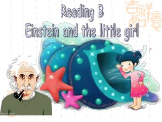 Reading B Einstein and the little girl