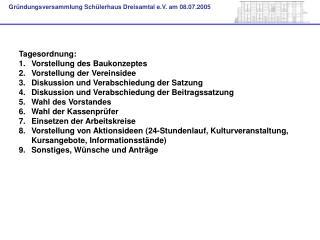 Tagesordnung: Vorstellung des Baukonzeptes Vorstellung der Vereinsidee