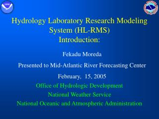 Hydrology Laboratory Research Modeling System (HL-RMS)  Introduction: