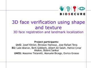 3D face verification using shape and texture 3D face registration and landmark localization
