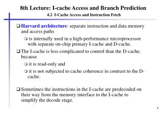 8th Lecture: I-cache Access and Branch Prediction  4.2  I-Cache Access and Instruction Fetch