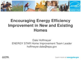 Encouraging Energy Efficiency Improvement in New and Existing Homes