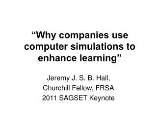 """Why companies use computer simulations to enhance learning"""