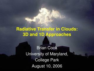 Radiative Transfer in Clouds:  3D and 1D Approaches