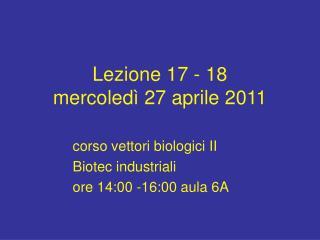 Lezione 17 - 18 mercoledì 27 aprile 2011