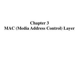 Chapter 3  MAC (Media Address Control) Layer