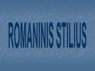 ROMANINIS STILIUS