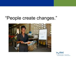 """People create changes."""