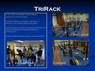 TriRack